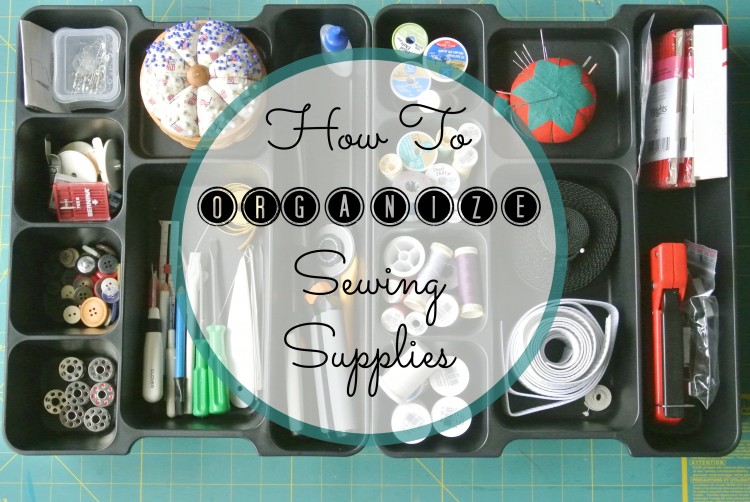 How To Organize Sewing Supplies