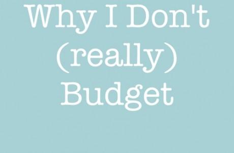 Why I Don't Really Budget