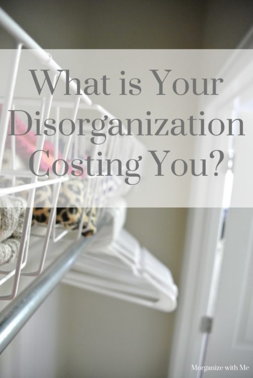 What is it costing you to be disorganized?